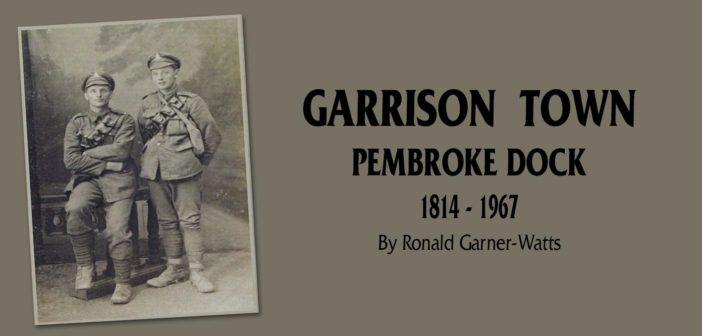 Review: Garrison Town – Pembroke Dock 1814 – 1967